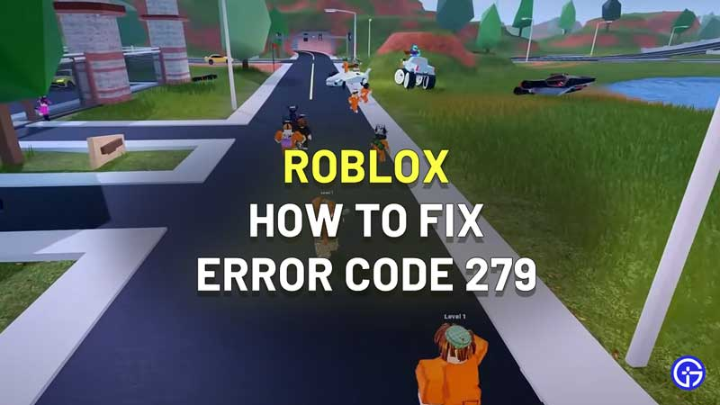 Roblox Error Code 279 Fix