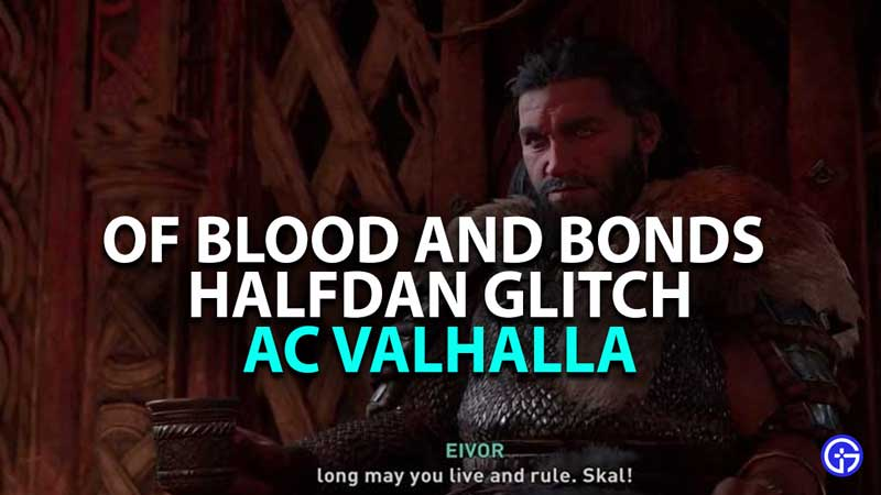 how to fix of bonds and blood halfdan glitch in assassins creed valhalla