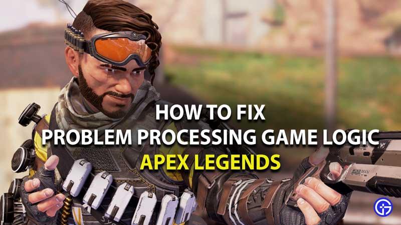 how to fix problem processing game logic in apex legends
