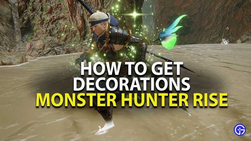 how to get decorations in monster hunter rise