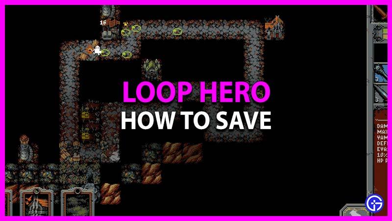 How To Save In Loop Hero