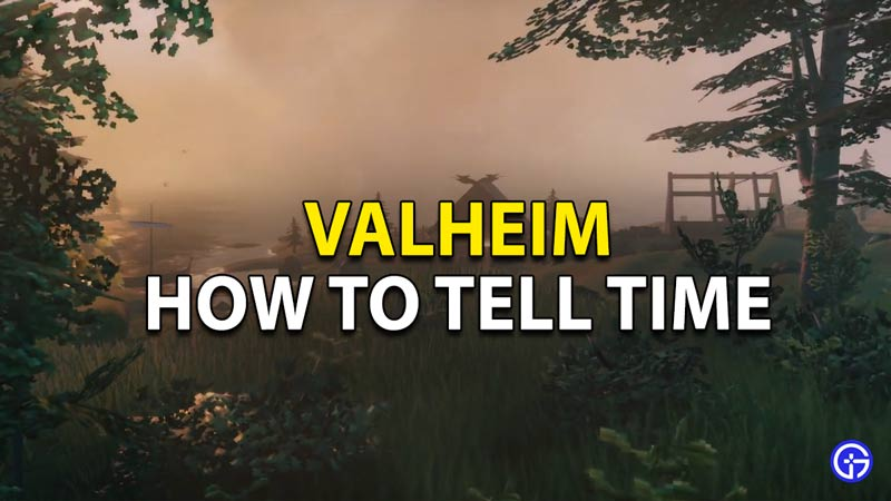 Learn How to Tell time and what is the Day-Night Cycle in Valheim