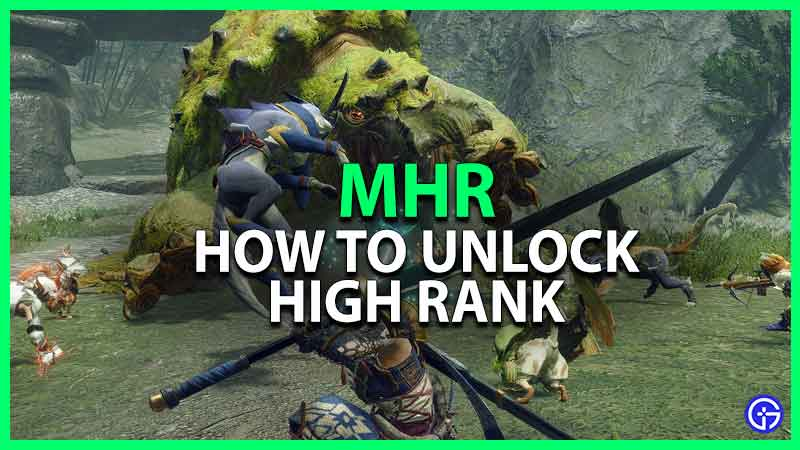 how to unlock high rank mh rise