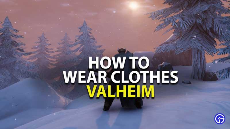 how to wear clothes in valheim