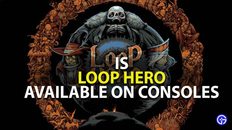 is loop hero available on consoles