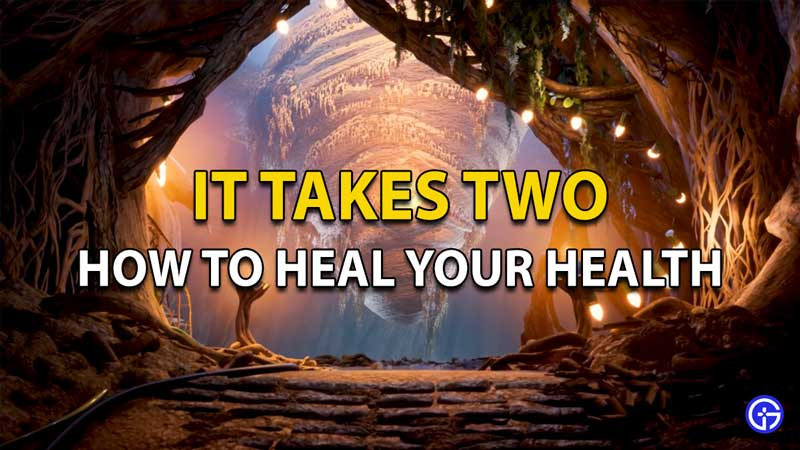 How to heal Health in It Takes Two