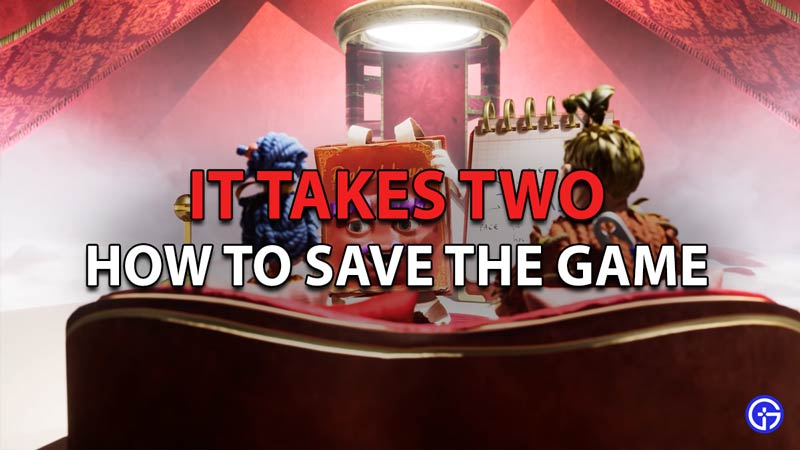 It takes two How yo save the game