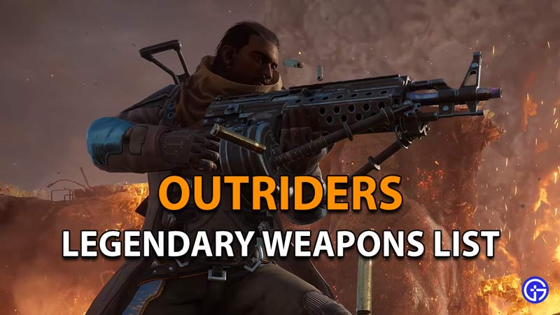 What are the Legendary Weapons in Outriders
