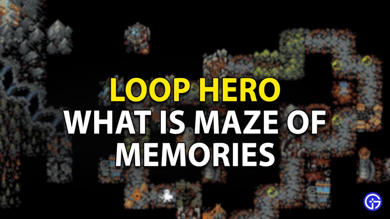 What is the Maze of Memories in Loop Hero