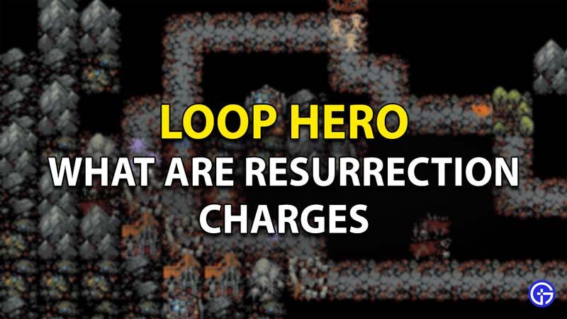 Resurrection charges in Loop Hero