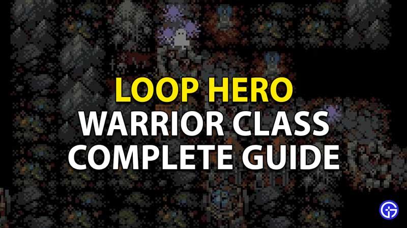 Loop Hero Warrior Class Guide