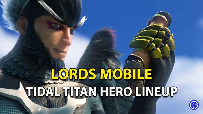 Tidal Titan Hero lineup in Lords Mobile