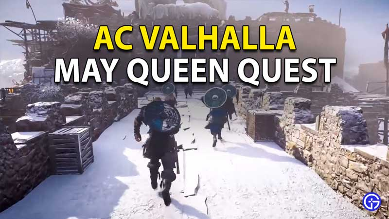 Complete the May Queen quest in AC Valhalla