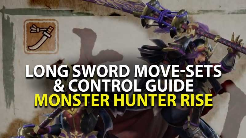 MHW Rise Long Sword Guide