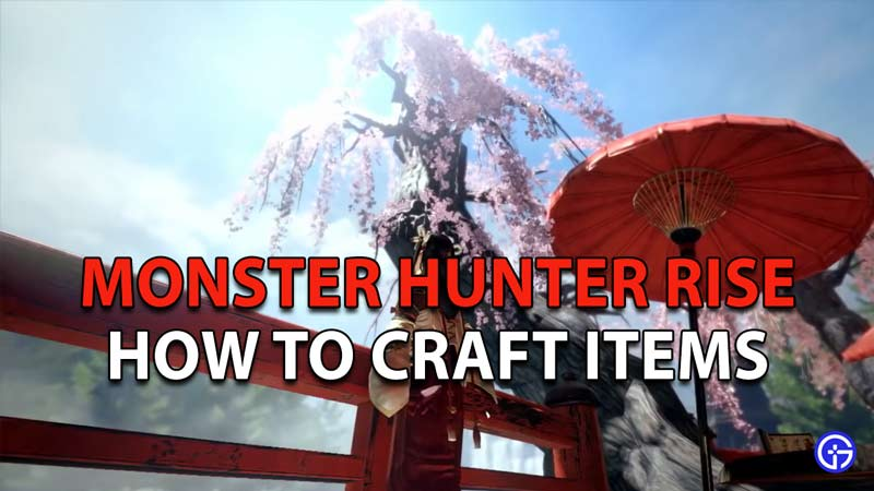 How to Craft Items in Monster Hunter Rise