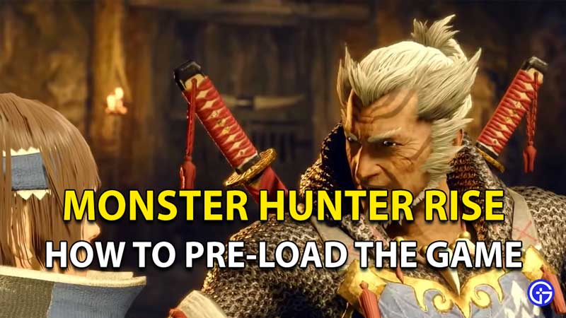 How to Pre-load Monster Hunter Rise