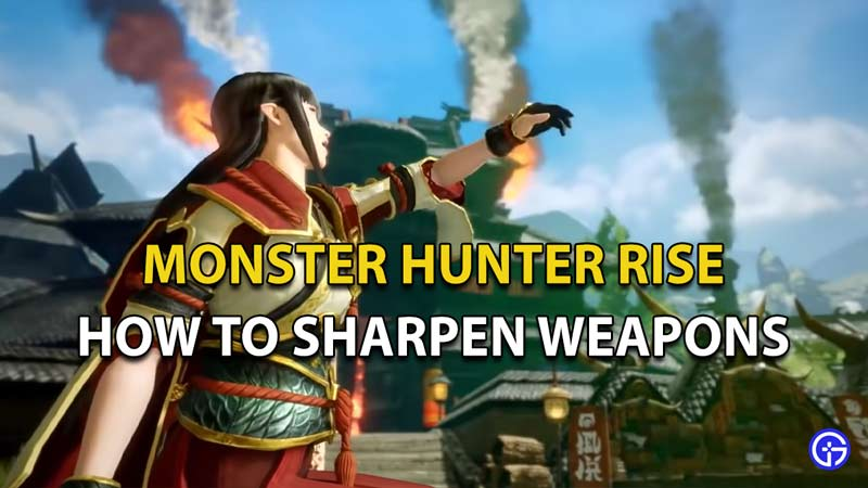 How to Sharpen Weapons in Monster Hunter Rise