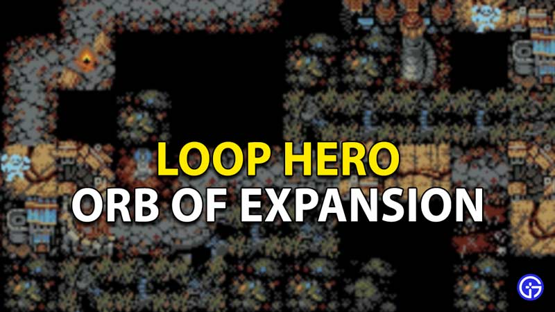 How to Farm Orb of Expansion in Loop Hero