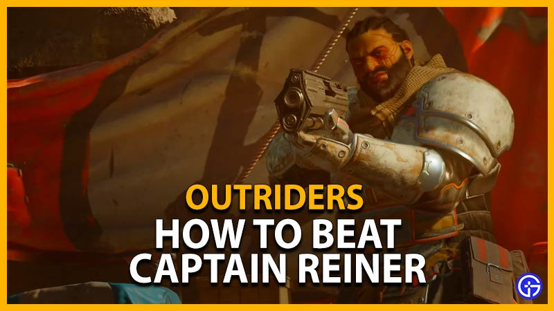 outriders how to defeat captain reiner boss in payback side mission