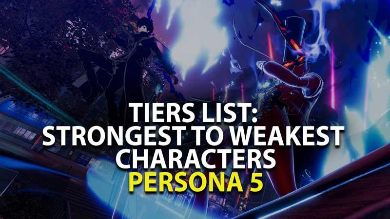 Persona 5 Strikers Top Characters Tier List