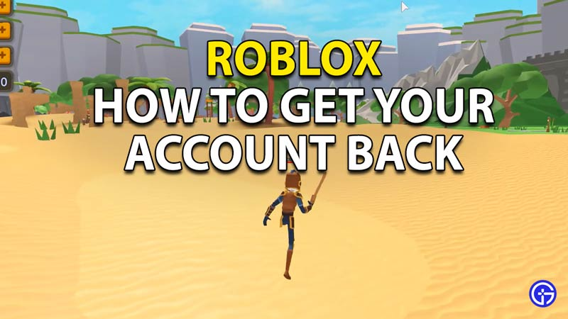 Learn how to get your account back in Roblox