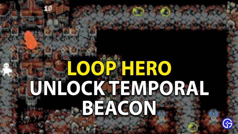 Unlock Temporal Beacon in Loop Hero