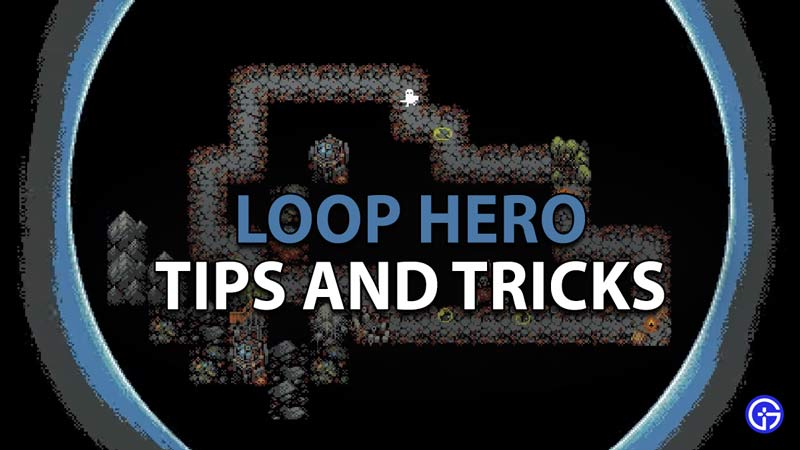 Learn the tips and tricks in Loop Hero