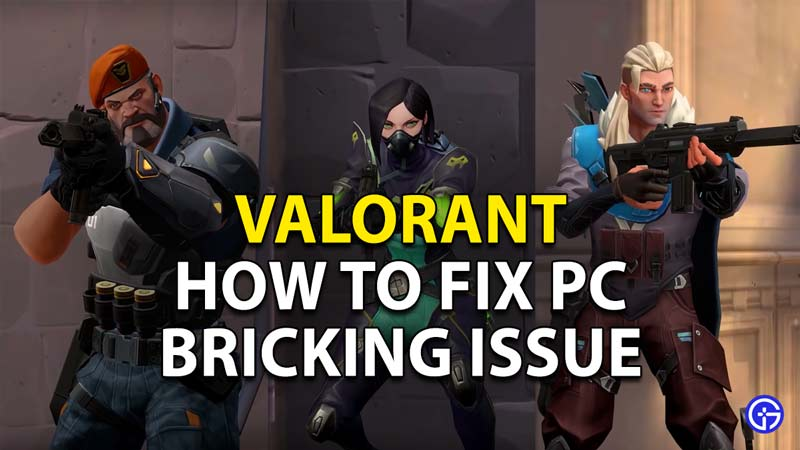 How to fix the PC bricking issue in Valorant