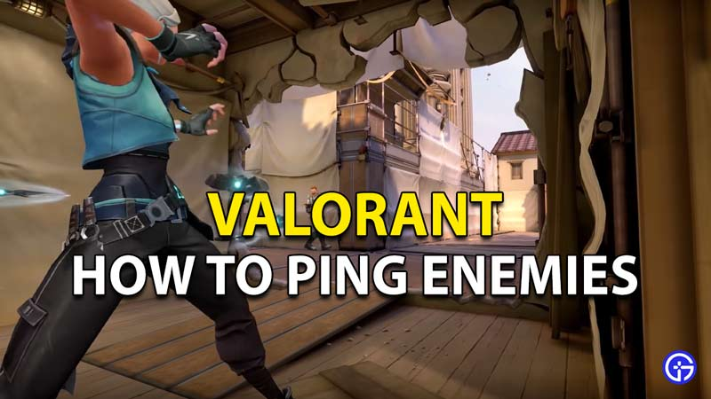 How to ping enemies in Valorant