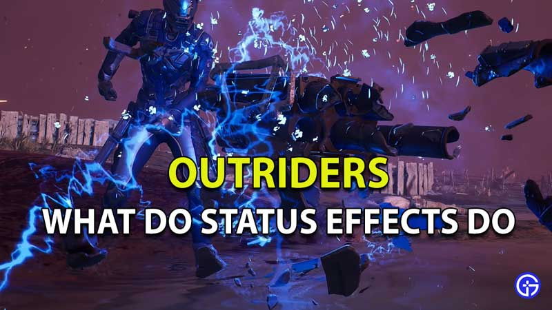 What do Status Effects do in Outriders