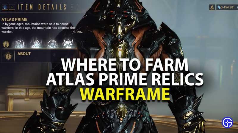 where to farm atlas prime relics in warframe