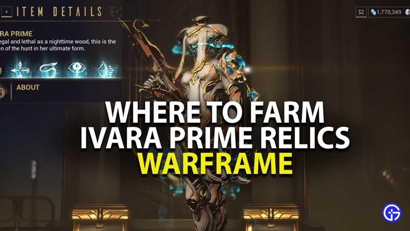 where to farm ivara prime relics in warframe