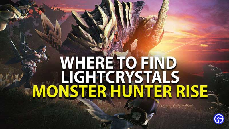 where to find lightcrystals in monster hunter rise
