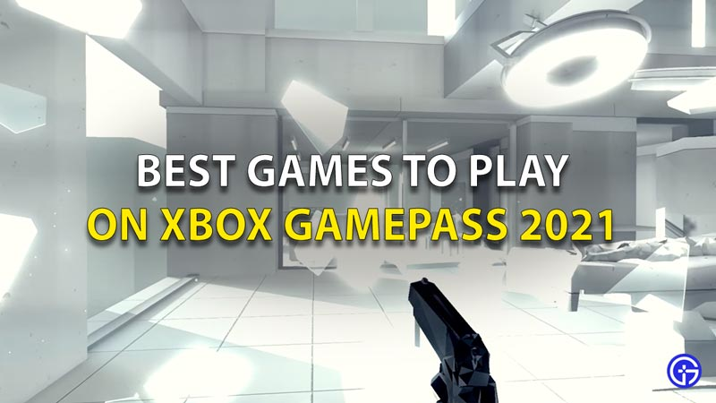 Best Games To Play On Xbox Gamepass 2021