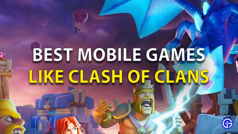 Best-Mobile-Games-Like-Clash-Of-Clans