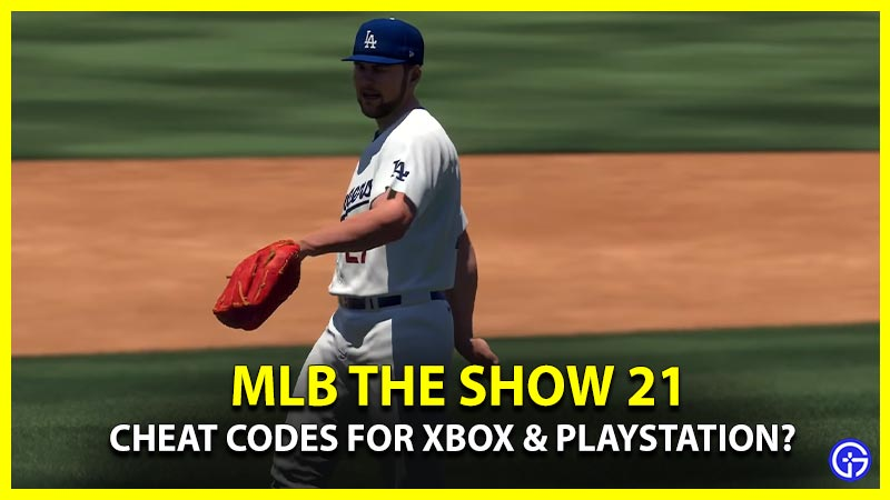 Cheats for Xbox & Playstation in MLB The Show 21