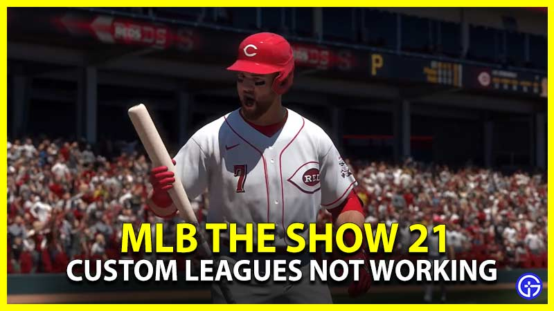 Custom Leagues Not Working in Mlb the Show 21