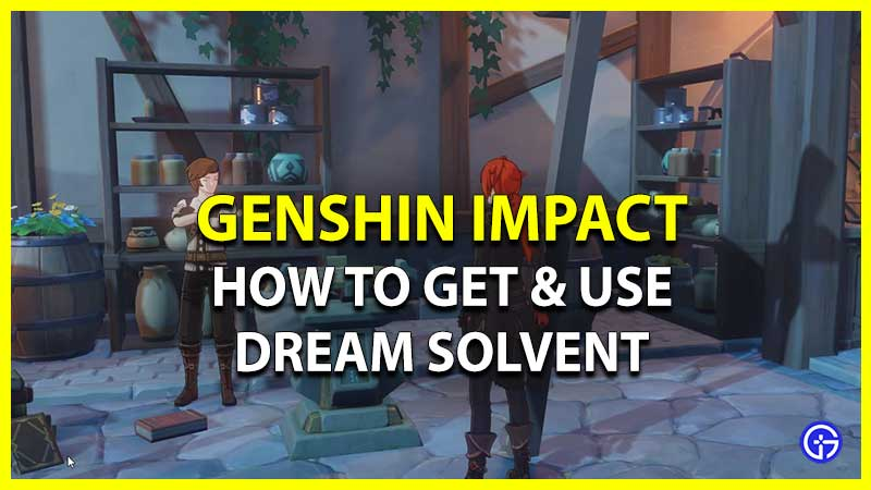 Dream Solvent In Genshin Impact