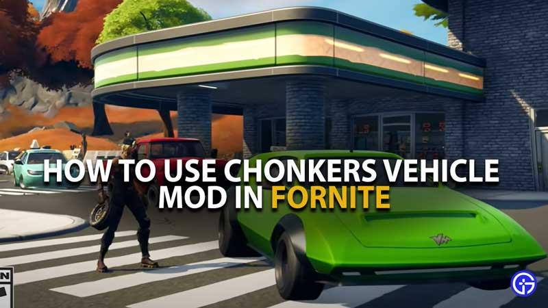 Fortnite Chonkers Mod Guide