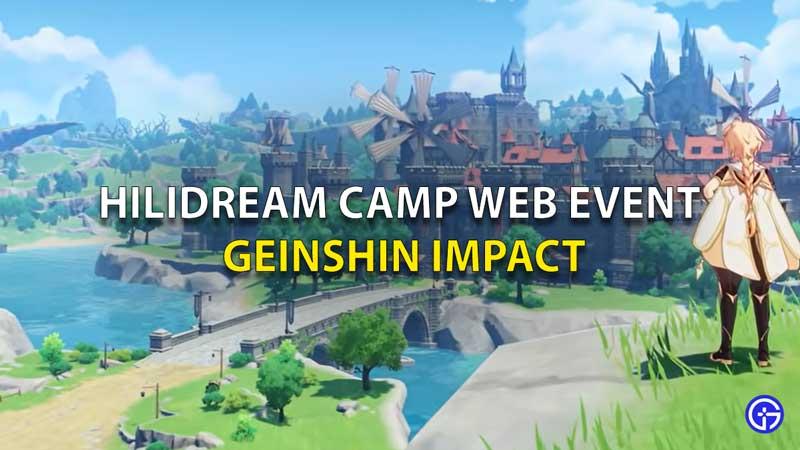 Genshin Impact hilidream camp web event guide