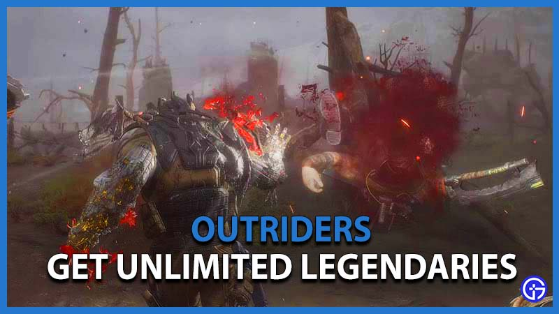 Get Unlimited Legendaries Outriders