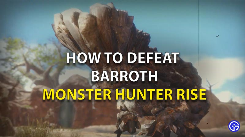 monster hunter rise how to defeat barroth