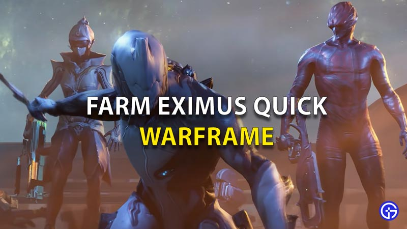 How To Farm Eximus in Warframe