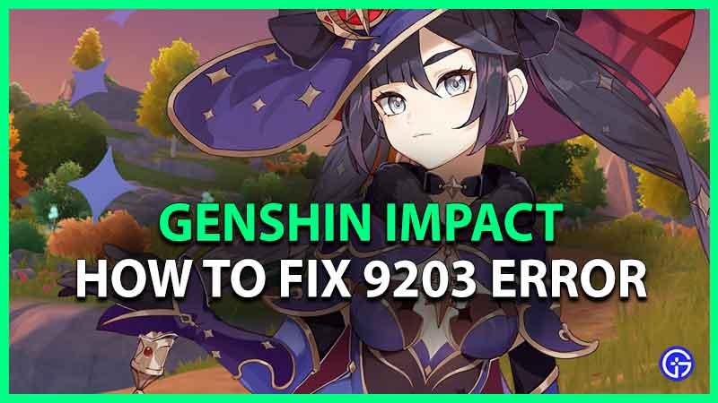 How To Fix Genshin Impact 9203 Error