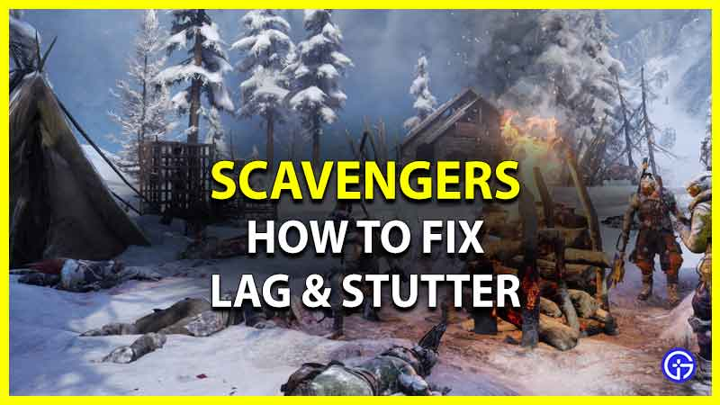 How To Fix Scavengers Stutter And Lag