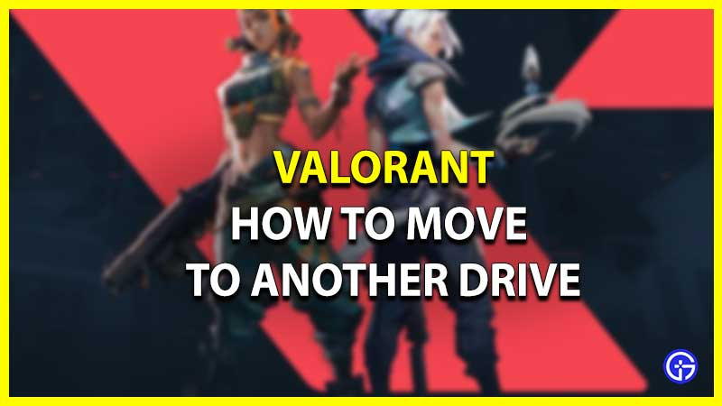 How To Move Valorant To Another Drive