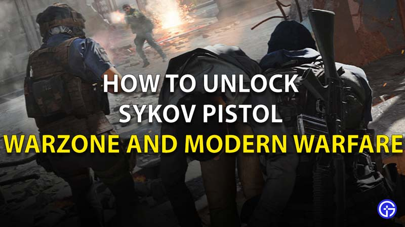 How To Unlock The Sykov Pistol in Warzone and Modern Warfare