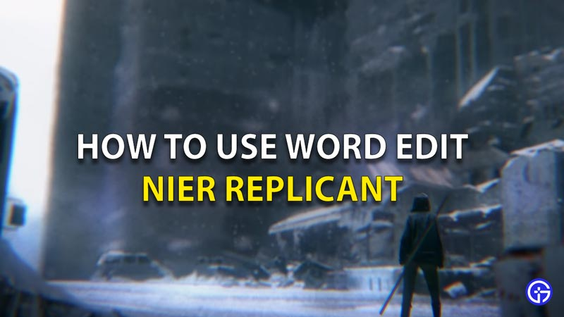 How To Use Word Edit Nier Replicant