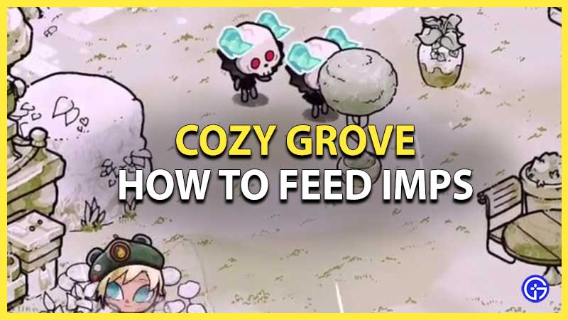How to Feed Imps in Cozy Grove