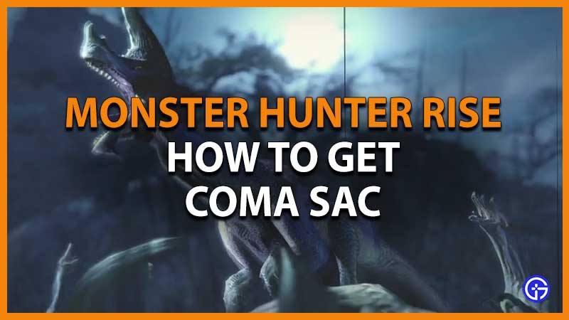 How to Get Coma Sac in Monster Hunter Rise